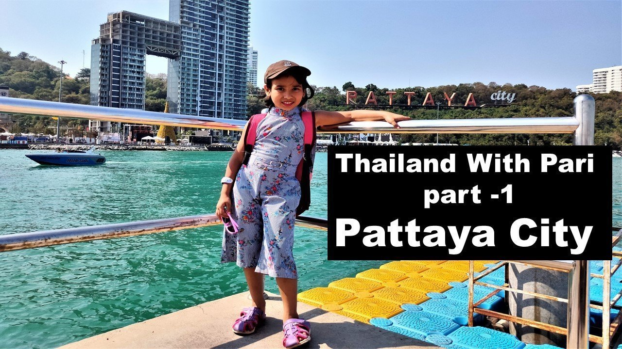 Thailand trip with family PART 1 [Pattaya City]